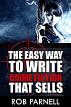 The Easy Way to Write Crime Fiction That…