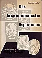 Das kommunistische Experiment by Fritz…
