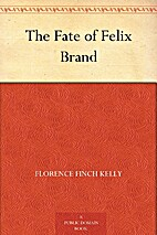 The Fate of Felix Brand by Florence Finch…