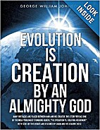 Evolution is Creation by an Almighty God by…