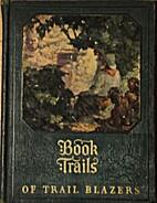 Book Trails, Vol. VIII: Of Trail Blazers…
