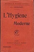 L'Hygiène Moderne by Dr J. Héricourt