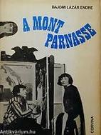 A Mont Parnasse by Endre Bajomi Lázár