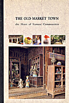 The Old market town: The heart of Siamese…