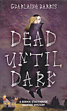 Dead Until Dark [novel] by Charlaine Harris