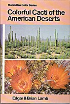 Colorful Cacti of the American Deserts by…