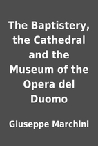 The Baptistery, the Cathedral and the Museum…