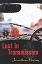 Lost in Transmission by Jonathan Harley