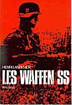 Les Waffen SS by Landemer Henri