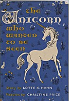 The Unicorn Who Wanted to Be Seen by Lotte…