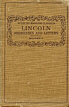 Addresses and Letters by Abraham Lincoln