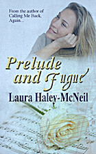Prelude and Fugue by Laura Haley-McNeil