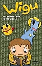 Wigu: The bravest boy in the world (Edition…