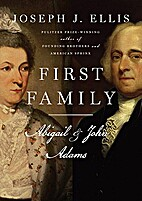 First Family: Abigail and John Adams by…