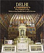 Delhi, the emperor's city :…