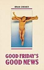 Good Friday's Good News: Faith and Prayer…