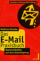Das E- Mail Praxisbuch. Kommunikation auf…