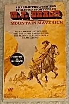 Mountain maverick by W. F. Bragg