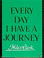 Every Day I Have a Journey by Miles Clark