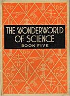 The Wonderworld of Science Book 5 by Warren…