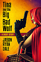 Tina and the Big Bad Wolf - A Short Story by…