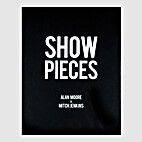Show Pieces by Alan Moore