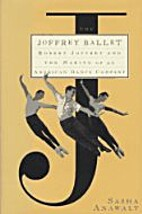 The Joffrey Ballet: Robert Joffrey and the…