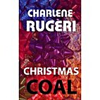 Christmas Coal by Charlene Rugeri