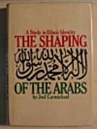 Shaping of the Arabs: Study in Ethnic…