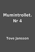 Mumintrollet. Nr 4 by Tove Jansson