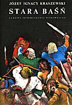 Stara baśń : powieść z IX wieku by…