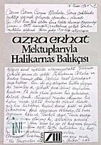 Mektuplarıyla Halikarnas Balıkçısı by…
