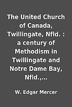 The United Church of Canada, Twillingate,…