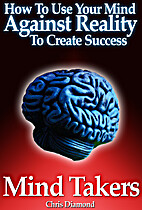 Mind Takers - How To Use Your Mind Against…
