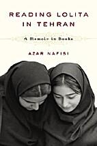Reading Lolita in Tehran: A Memoir in Books…