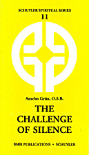 The challenge of silence by Anselm Grün