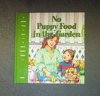 No Puppy Food in the Garden (Child's Steps…