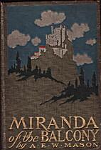 Miranda of the Balcony by A. E. W. Mason