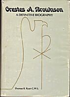 Orestes A. Brownson: A Definitive Biography…