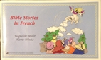 Bible Stories in French by Jacqueline Miller