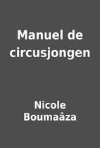 Manuel de circusjongen by Nicole Boumaâza