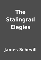 The Stalingrad Elegies by James Schevill