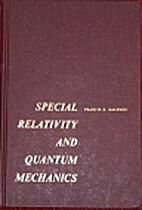 Special Relativity and Quantum Mechanics by…