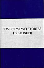 Twenty-Two Stories by J. D. Salinger