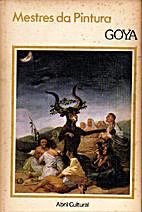 Goya - Mestres da Pintura by Fernando…