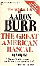 The Turbulent Life of Aaron Burr: The Great…