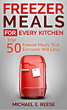 Freezer Meals for Every Kitchen: Top 50…