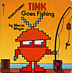 Tink Goes Fishing by Mercer Mayer