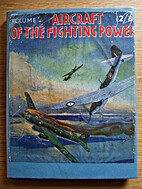 Aircraft of the Fighting Powers Volume 2 by…