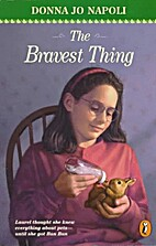 The Bravest Thing by Donna Jo Napoli